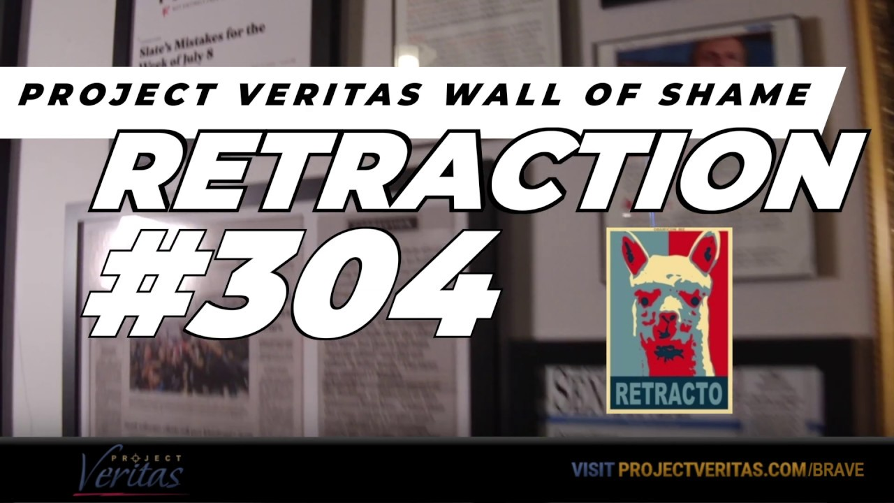 Project Veritas WALL OF SHAME RETRACTION #304