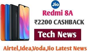 Redmi 8A ₹2200 CASHBACK || , Jio New Offer, Airtel Idea Voda IUC News|| Tech News #1