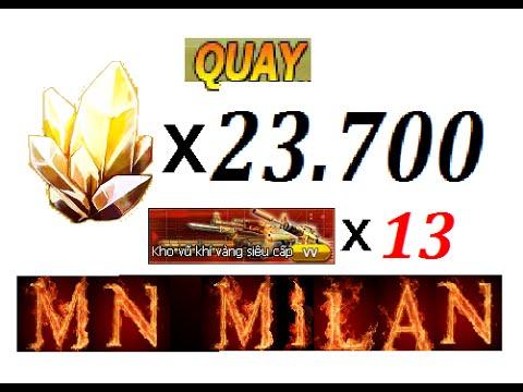 MN Milan Truy Kích - Quay 23700 viên bảo thạch vàng   13 kho vũ khí siêu cấp .