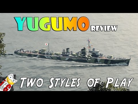 World of Warships - Yugumo Review - Two Styles of Play