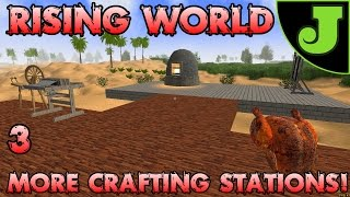 Rising World | EP 3 | More New Crafting Stations! | Alpha 0.8.1