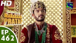 Bharat Ka Veer Putra Maharana Pratap - महाराणा प्रताप - Episode 462 - 3rd August, 2015