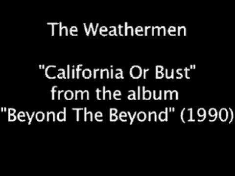 """The Weathermen """"California Or Bust"""""""