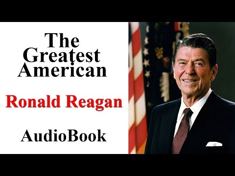 "The Greatest American ""Ronald Reagan"" AudioBook"