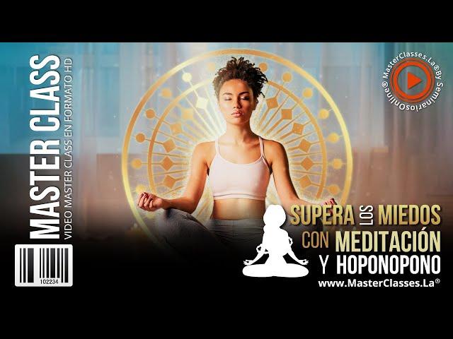Supera los Miedos con Meditación y Hoponopono - Elimina ataques de pánico y ansiedad.