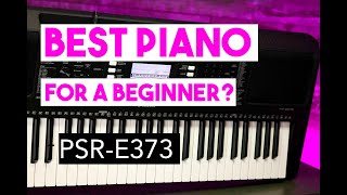 Best Piano for a beginner? Yamaha PSR-E373 Review and unboxing