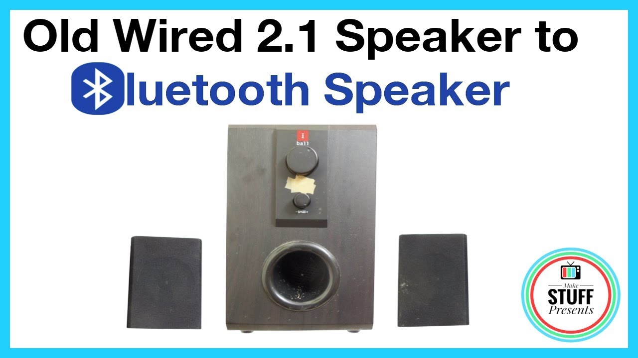 How to make an OLD WIRED 2.1 Channel SPEAKER into BLUETOOTH SPEAKER ...