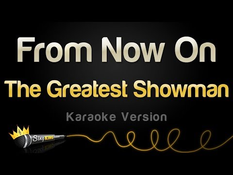 The Greatest Showman - From Now On (Karaoke Version)