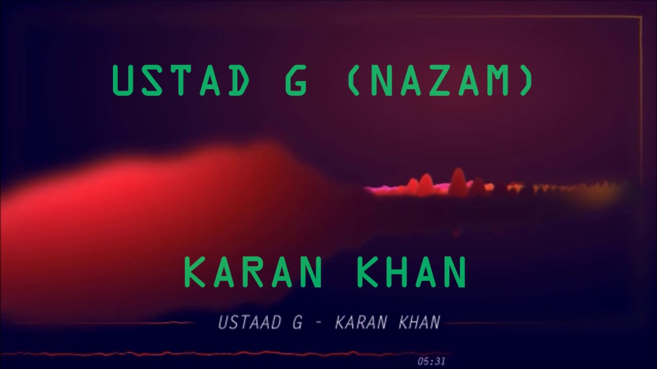 Karan Khan - Ustaad G (Nazam) (Official) - Karan Khan Collection