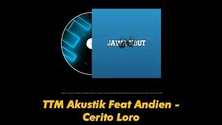 TTM Akustik Feat Andien - Cerito Loro (video lyrics)