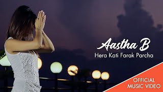 Hera kati Farak parchha || Aastha B new video