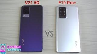 Vivo V21 5G vs Oppo F19 Pro Plus SpeedTest and Camera Comparison