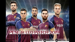 PES 2013 ● PESEdit 13.0 PATCH 2019 ● INSTALL+REVIEW