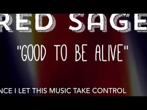 Good To Be Alive (lyric video) - Red Sage