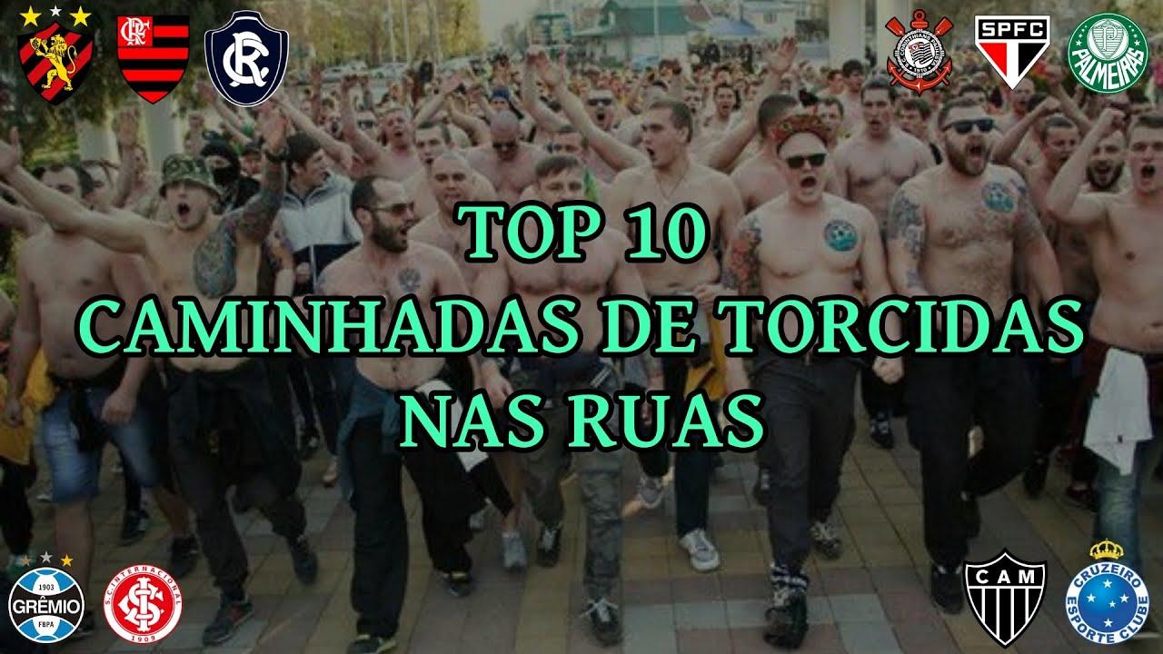 TOP 10 Caminhadas de Torcidas nas Ruas