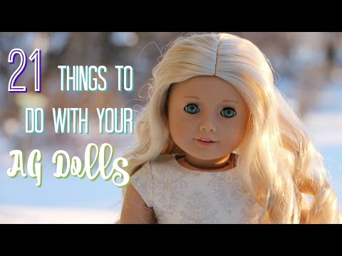 21 THINGS TO DO WITH YOUR AG DOLLS!