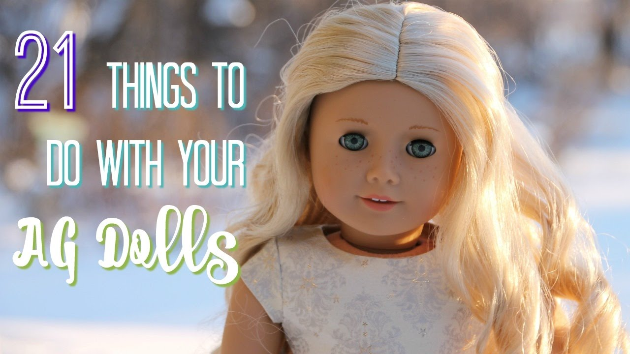 21 Things To Do With Your Ag Dolls Youtube
