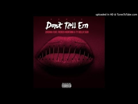 """Jeremih – """"Don't Tell 'Em (Remix)"""" (Feat. Ty Dolla $ign & French Montana)"""