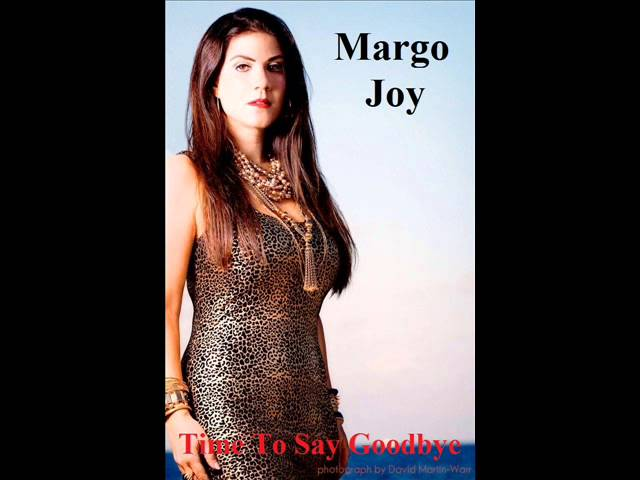 Time To Say Goodbye recorded by Margo Joy