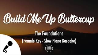Build Me Up Buttercup - The Foundations (Female Key - Slow Piano Karaoke)