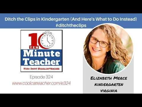 Elizabeth Merce: Ditch the Clips in Kindergarten (And Here's What to Do Instead) #ditchtheclips...