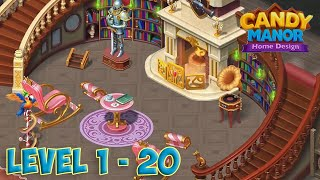 Candy Manor - Home Design Level 1 - 20 [ Gameplay Story ] HD
