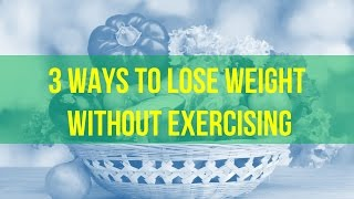 Ways Lose Weight Without Exercising