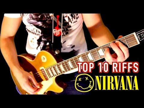 Top 10 Greatest Nirvana Riffs Medley