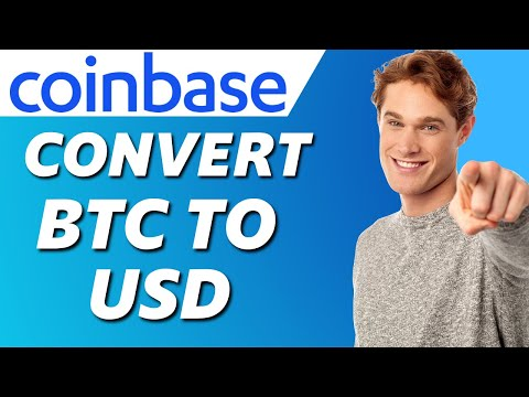 How To Convert BTC To USD On Coinbase 2021