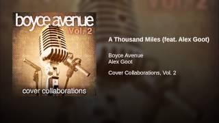 A Thousand Miles (feat. Alex Goot)