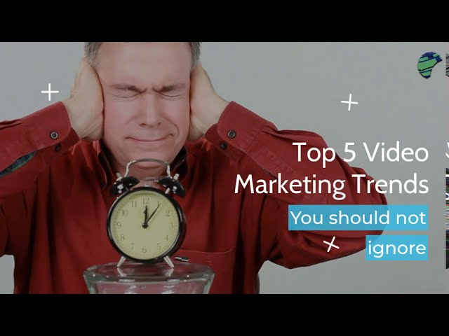 Top 5 Video Marketing Trends You Should Not Ignore   Green Media Ads
