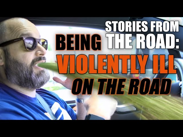 Getting Violently Ill | Stories from The Road