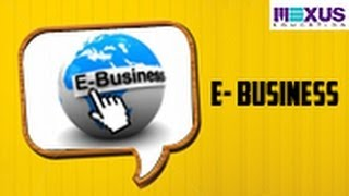 Learn about E-Business