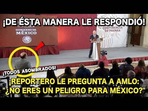 Reportero a AMLO: ¿ERES UN PELlGRO PARA MÉXICO? ¡Mira la respuesta de AMLO!