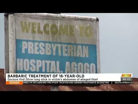 Doctors find 20cm long stick in victim's abdomen of alleged thief- Badwam News on Adom TV (14-7-21)