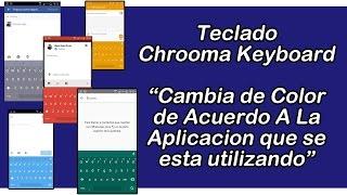 chrooma keyboard teclado cambia de color segun la app en uso