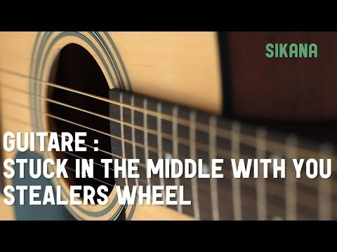 Stealers Wheel - Stuck In The Middle With You   Jouer de la guitare