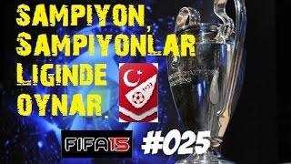 Türkiye Süper Lig Kariyeri | Fifa 15 | 25.Bölüm | CL ve Lig