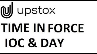 What is IOC & DAY in TIF, How to execute CO,Margin in upstox,Can we use Delivery Trade as Intraday?