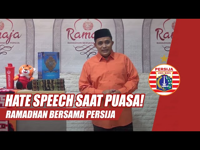 Hate Speech Saat Ramadhan Menghilangkan Nilai Puasamu | Ramadhan Bersama Persija
