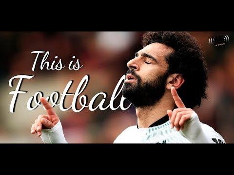 This Is Football 2018 ● HD ||