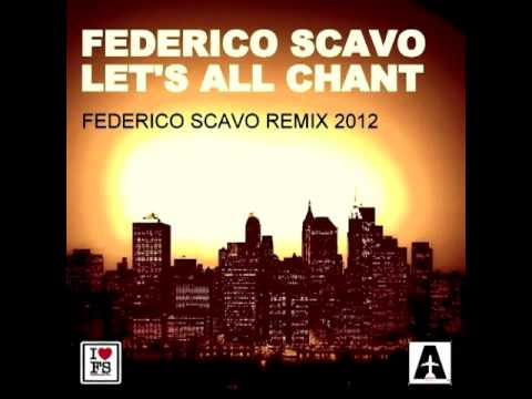 Download Federico Scavo - Let's All Chant (Federico Scavo Remix)