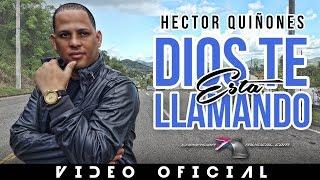 Hector Quiñones - Dios Te Esta Llamando ★VIDEO OFICIAL★ | NUEVO 2015 HD