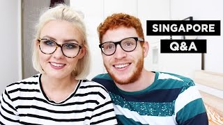 Q&A | EXPAT LIFE IN SINGAPORE & SPEAKING SINGLISH!?