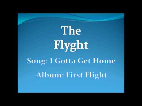 The Flyght - I Gotta Get Home