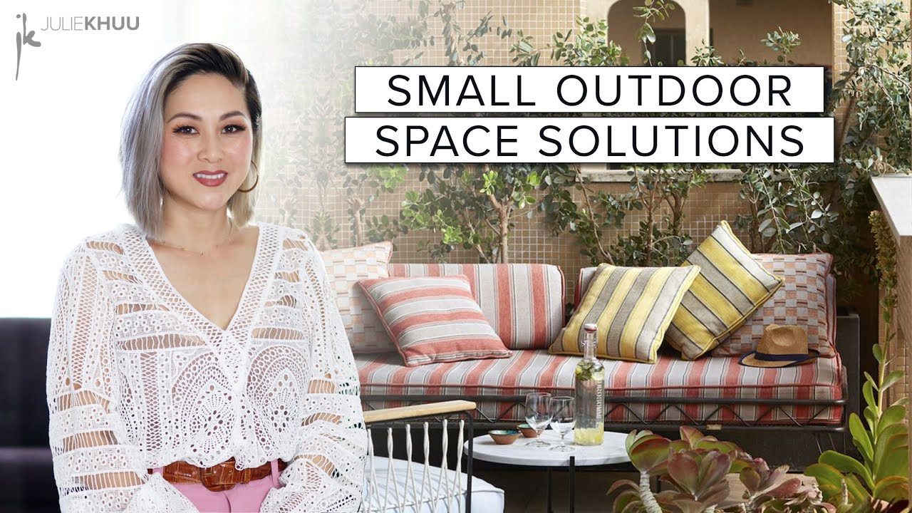 9 Brilliant Ways to Beautify Your Small Outdoor Space | SMALL SPACE SERIES | Julie Khuu