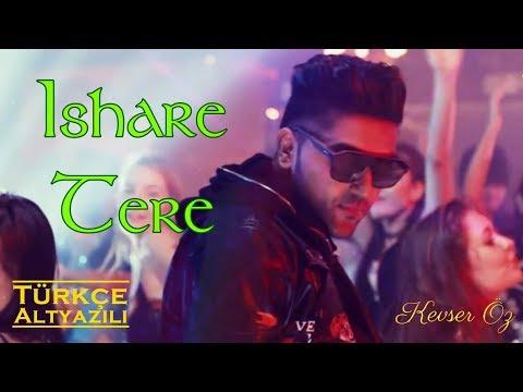 🎶: Ishare Tere - Türkçe Altyazılı | 🎤: Guru Randhawa & Dhvani Bhanushali