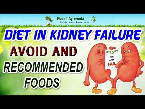 Diet in kidney failure - Avoid and Recommended Foods