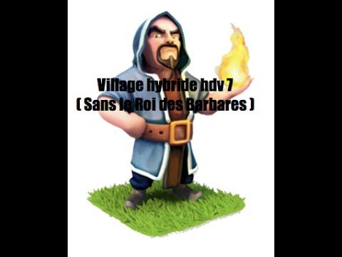 Village hybride hdv 7 sans le roi des barbares youtube - Le grill des barbares ...