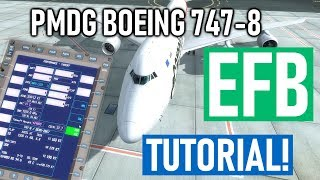 PMDG Boeing 747-8 Electronic Flight Bag (EFB) Tutorial!